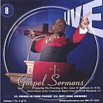 """Pastor James Michael Robinson, Sr Live Gospel Sermons Volume One Cd Number """"8"""" *put Power In Your Praise* & *just Come Singing*"""