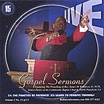 """Pastor James Michael Robinson, Sr Live Gospel Sermons Volume One Cd Number """"15"""" *the Practice Of Patience* & *learn To Forgive Your Self*"""