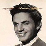 Antonio Molina 50 Grandes Éxitos Antonio Molina Vol. 1