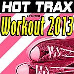 Fresh Hot Trax Fit & Fresh Workout 2013