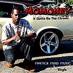 Mo Money It Gotta Be The Chronic - Single
