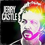 Jerry Castle Desperate Parade