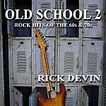 Rick Devin Old School 2: Rock Hits Of The 60s & 70s
