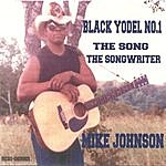 Mike Johnson Black Yodel No.1, The Song, The Songwriter