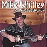 Mike Whitley Country Over Easy