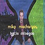 Mike Macharyas Kylie Minogue