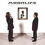 Moonlife Where The Love Has Died