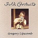 Gregory Lipscomb Folk Portraits