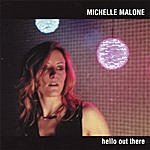 Michelle Malone Hello Out There