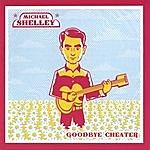 Michael Shelley Goodbye Cheater