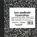 Love Syndicate Anything Other Than You