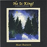 Matt Burnett He Is King!