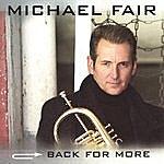 Michael Fair Back For More