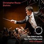 New York Philharmonic Christopher Rouse, Brahms