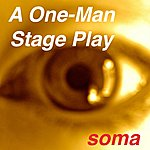 Soma A One-Man Stage Play