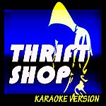DJ Steven Thrift Shop (Originally Perfomed By Macklemore, Ryan Lewis Feat. Wanz)