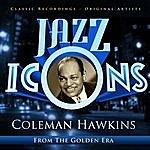 Coleman Hawkins Coleman Hawkins - Jazz Icons From The Golden Era