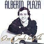 Alberto Plaza Que Cante La Vida