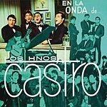 """Los Hermanos Castro En La Onda De... """"Los Castro"""""""