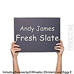 Andy James Fresh Slate (Remixes)