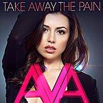 Ava Take Away The Pain