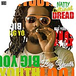 Big Youth Natty Cultural Dread (Deluxe Remastered)