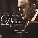 Mark Stone Delius: The Complete Delius Songbook, Vol. 1