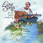 Scott Kalechstein Love Songs For The Heart's Awakening