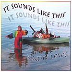 Kathy Lowe It Sounds Like This