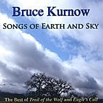 Bruce Kurnow Songs Of Earth And Sky