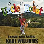 Karl Williams Uncle Robot: Songs For New Families