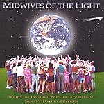 Scott Kalechstein Midwives Of The Light, Songs For Personal & Planetary Healing