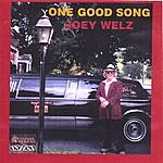 Joey Welz One Good Song