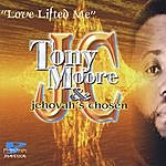 Tony Moore Love Lifted Me