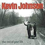 Kevin Johnson The Rest Of Your Life