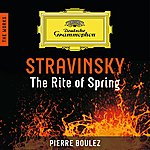 Pierre Boulez Stravinsky: The Rite Of Spring - The Works