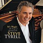 Steve Tyrell It's Magic, The Songs Of Sammy Cahn