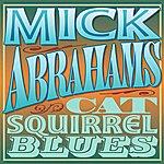 Mick Abrahams Cat Squirrel Blues