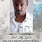 Keith Thompson Feel My Love, Pt. 1