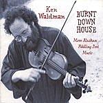 Ken Waldman Burnt Down House
