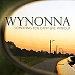 Wynonna Judd Something You Can't Live Without (Single)