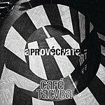 Café Tacuba Aprovéchate