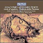 Sergio Vartolo Perti: Oratorio Della Passione: Gesu Al Sepolcro