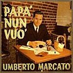 Umberto Marcato Papa' Nun Vuo'