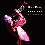Rick Braun Sessions (Volume 1)