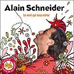 Alain Schneider Le Vent Qui Nous Mène