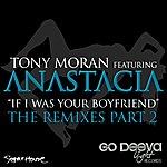 Tony Moran If I Was Your Boyfriend, Vol. 2 (Feat. Anastacia)