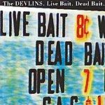 The Devlins Live Bait Dead Bait Ep