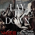 Wize Lay It Down (Feat. Dav Noble & Fro Wundas)