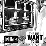 Jeff Bates The Me I Want To Be